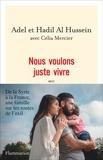 Adel Al Hussein et Hadil Al Hussein - Nous voulons juste vivre.