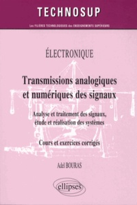 Adel Bouras - Transmissions analogiques et numériques des signaux - Analyse et traitement des signaux, étude et réalisation des systèmes.