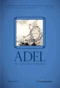 Adel in Mecklenburg - Schriftenreihe der Stiftung Meklennburg. Wissenschaftliche Beiträge Band III.