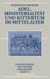 Adel, Ministerialität und Rittertum im Mittelalter.