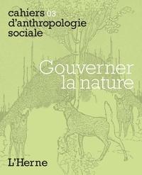 Adel Selmi et Vincent Hirtzel - Gouverner la nature.