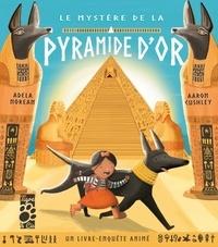 Adela Norean et Aaron Cushley - Le mystère de la Pyramide d'or.