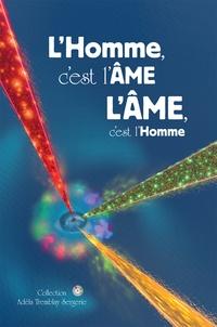 Adéla Tremblay Sergerie - L'Homme c'est l'Ame ; L'Ame c'est l'Homme.