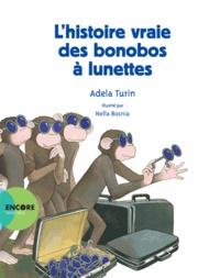 Adela Turin et Nella Bosnia - L'histoire vraie des bonobos à lunettes.