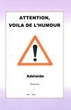 Adelaïde - Attention, voilà de l'humour.