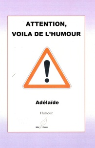 Adelaïde - Attention, voilà de l'humour.