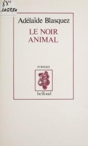 Adélaïde Blasquez - Le Noir animal.