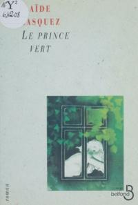Adélaïde Blasquez - Le prince vert.
