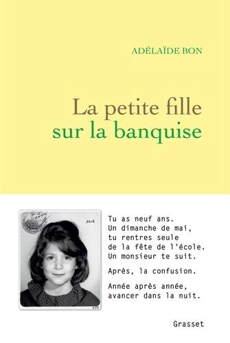 La petite fille sur la banquise - Adelaïde Bon - Format ePub - 9782246815907 - 7,49 €