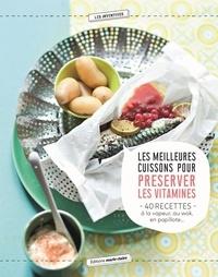 Adélaïde d' Aboville - Mes recettes survitaminées - Les meilleures cuissons pour préserver les bienfaits des aliments.