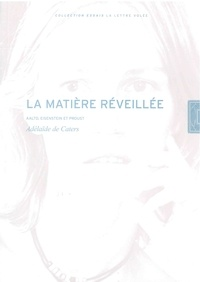 Adélaïde de Caters - La matière réveillée - Aalto, Eisenstein et Proust.