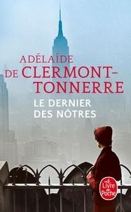 Ebook torrent télécharger Le dernier des nôtres par Adelaïde de Clermont-Tonnerre