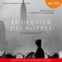 Adelaïde de Clermont-Tonnerre - Le dernier des nôtres.
