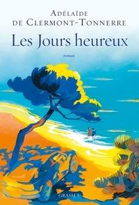 Adelaïde de Clermont-Tonnerre - Les Jours heureux.