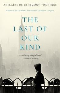 Adelaïde de Clermont-Tonnerre - The Last of Our Kind.