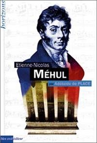 Adélaïde de Place - Etienne Nicolas Méhul.