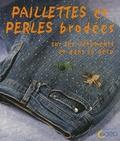 Adélaïde Fischer et Annabelle Rose - Paillettes et perles brodées.