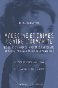 Adélaïde Hautval - Médecine et crimes contre l'humanité - Le refus d'un médecin, déporté à Auschwitz de participer aux expériences médicales.