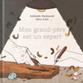 Adélaïde Raimondi et Alice Lotti - Mon grand-père est un expert.