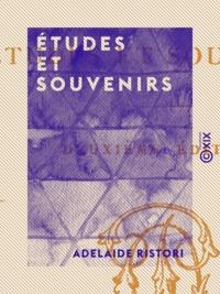 Adelaide Ristori - Études et Souvenirs.