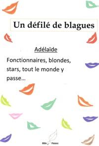Adelaïde - Un défilé de blagues - Fonctionnaires, blondes, stars, tout le monde y passe....