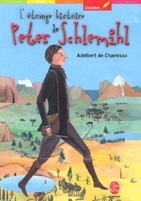 Adelbert von Chamisso et Sacha Poliakova - L'étrange histoire de Peter Schemihl.