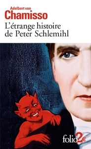 Adelbert von Chamisso - L'étrange histoire de Peter Schlemihl.