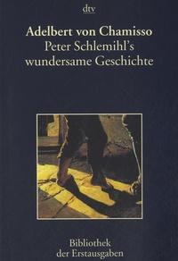Adelbert von Chamisso - Peter Schlemihl's Wundersame Geschichte.