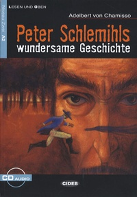 Adelbert von Chamisso - Peter Schlemihls - Wundersame Geschichte. 1 CD audio