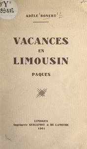 Adèle Bonert - Vacances en Limousin - Pâques.