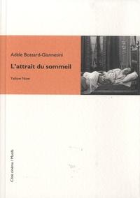 Adèle Bossard-Giannesini - L'attrait du sommeil.