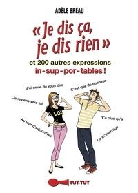 Adèle Bréau - Je dis ça, je dis rien - Et 200 autres expressions insupportables !.