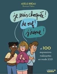 Adèle Bréau et  Mathou - Je suis choquée ! De ouf ! J'avoue ! - Et 100 expressions malaisantes en mode 2021.