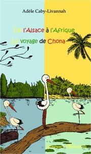 Adèle Caby-Livannah - De l'Alsace à l'Afrique - Le voyage de Chona.