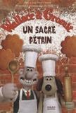 Adèle Carasso et Jean-Pierre Carasso - Wallace & Gromit  : Un sacré pétrin.