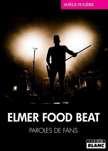 Adèle Fugère - Elmer Food Beat - Bonnes nouvelles.