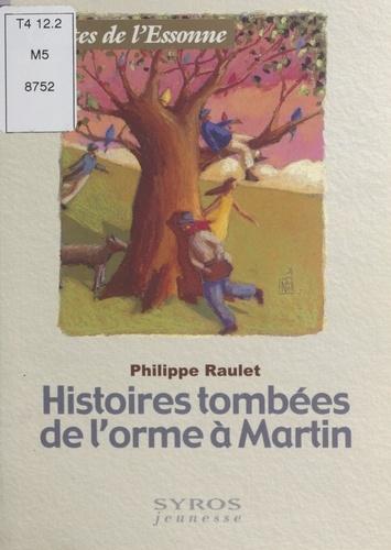 Histoires tombées de l'orme à Martin. Contes de l'Essonne