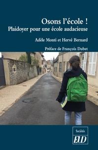 Adèle Monti et Hervé Bernard - Osons l'école ! - Plaidoyer pour une école audacieuse.