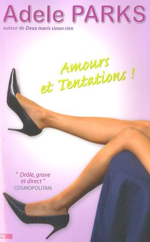 Adele Parks - Amours et Tentations.