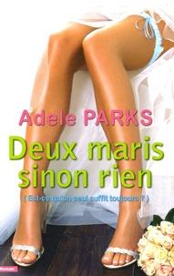 Adele Parks - Deux maris sinon rien.