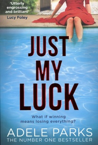Adele Parks - Just My Luck.