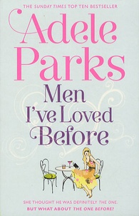 Adele Parks - Men I've Loved Before.