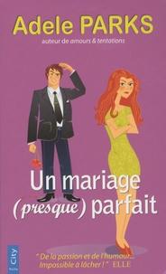 Adele Parks - Un mariage (presque) parfait.
