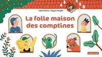 Adèle Pedrola et Magali Attiogbé - La folle maison des comptines.