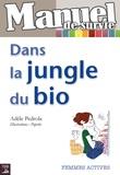 Adèle Pedrola - Manuel de survie dans la jungle du bio.