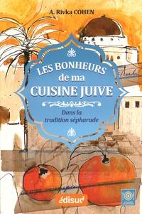 Les bonheurs de ma cuisine juive - Dans la tradition sépharade.pdf