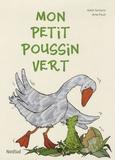 Adèle Sansone et Anke Faust - Mon petit poussin vert.