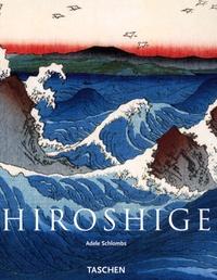 Adele Schlombs - Hiroshige - 1797-1858.
