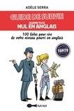 Adèle Serra - Guide de survie quand tu es nul en anglais - 100 listes pour rire de votre niveau pourri en anglais.