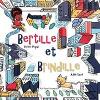 Adèle Tariel et Jérôme Peyrat - Bertille et Brindille.